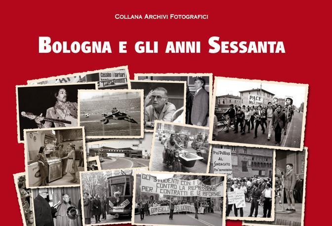 La copertina del libro «Bologna e gli anni Sessanta»