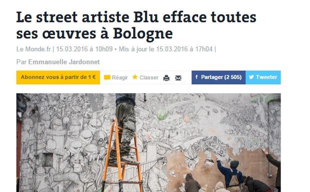 Bologna e Blu su «Le Monde» - La polemica sulla mostra sulla street art che apre al pubblico oggi a Bologna, a Palazzo Pepoli, travalica i confini nazionali. È di tre giorni fa l'articolo di Le Monde su Blu che ha cancellato i suoi graffiti a Bologna contro l'esposizione che contiene anche pezzi «strappati» dai muri